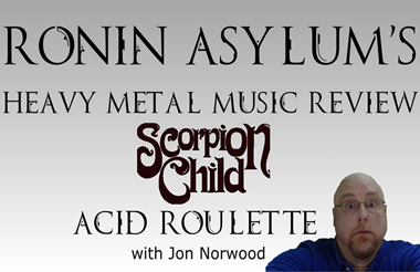 Heavy Metal Review | Scorpion Child: Acid Roulette